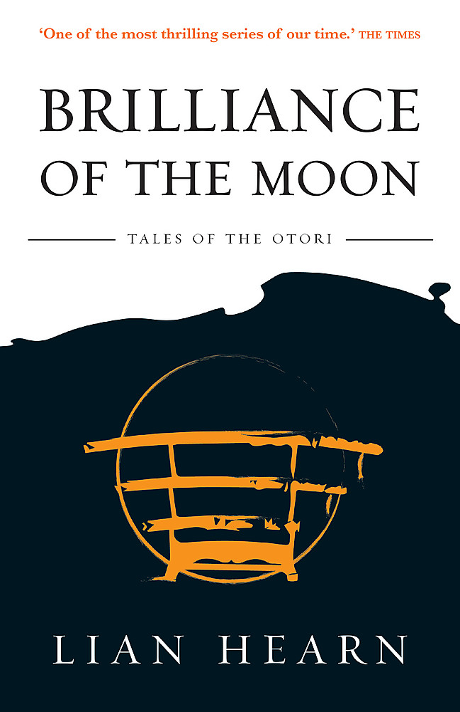 Brilliance of the Moon: Book 3 Tales of the Otori ' Hearn, Lian
