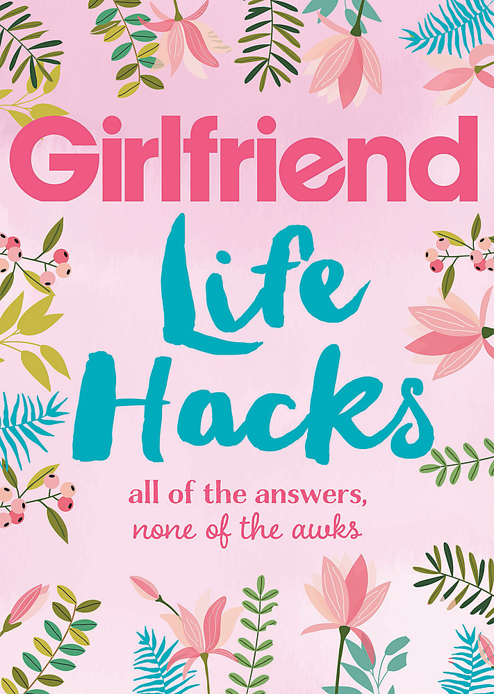 Life Hacks 'All of the Answers, None of the Awks Girlfriend Magazine
