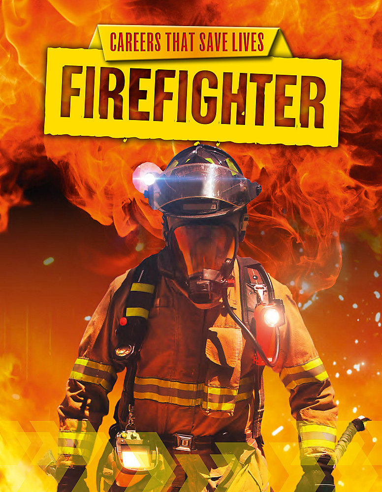 Careers That Save Lives: Firefighter
