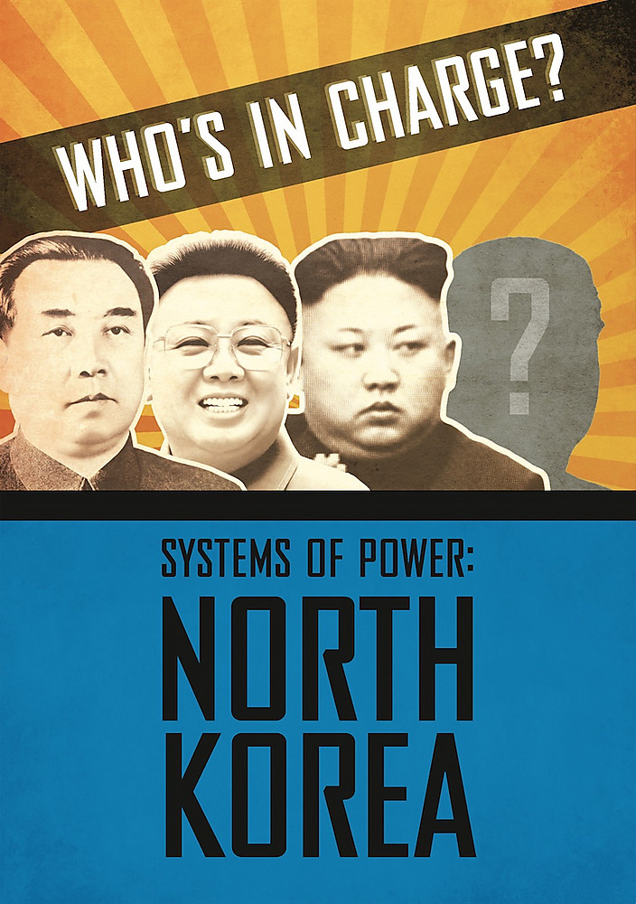 Who s in Charge? Systems of Power: North Korea